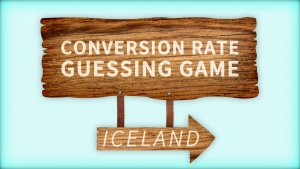 Conversion Rate Guessing Game: Iceland