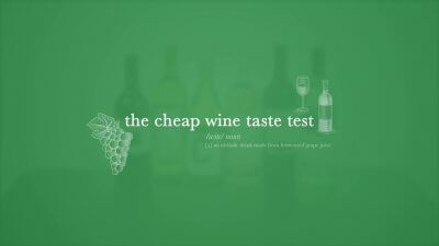 The Cheap Wine Taste Test