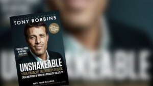 Tips on How to Be Unshakeable Like Tony Robbins