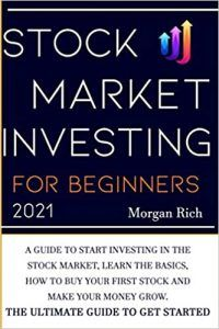 Stock Market Investing for Beginners 2021 A Guide To Start Investing in the Stock Market