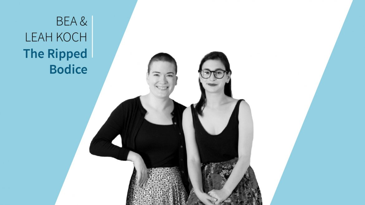Best in Business: 9 Questions With Ripped Bodice Founders Bea and Leah Koch