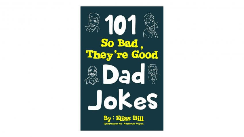 101 So Bad, They're Good Dad Jokes book