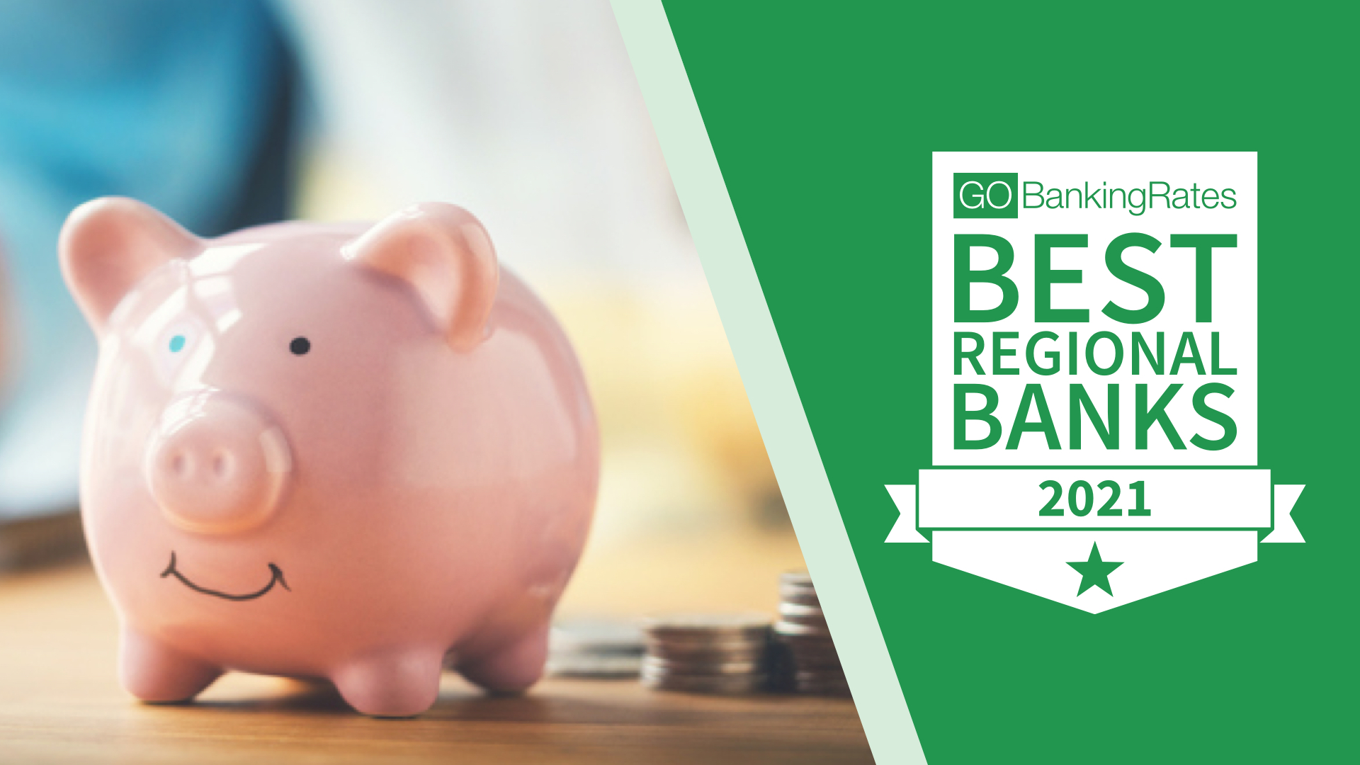 Best Regional Banks of 2021: Localized Focus With Broad Product Lines