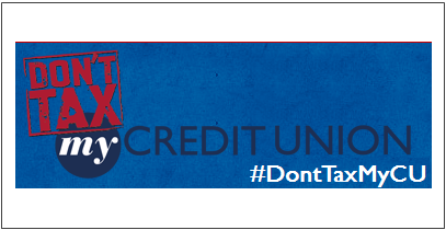 Congress Is Trying to Destroy Credit Unions and the #DontTaxMyCU Campaign Aims to Stop It