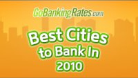 Go Banking Rates Presents: The Best Cities to Bank in 2010